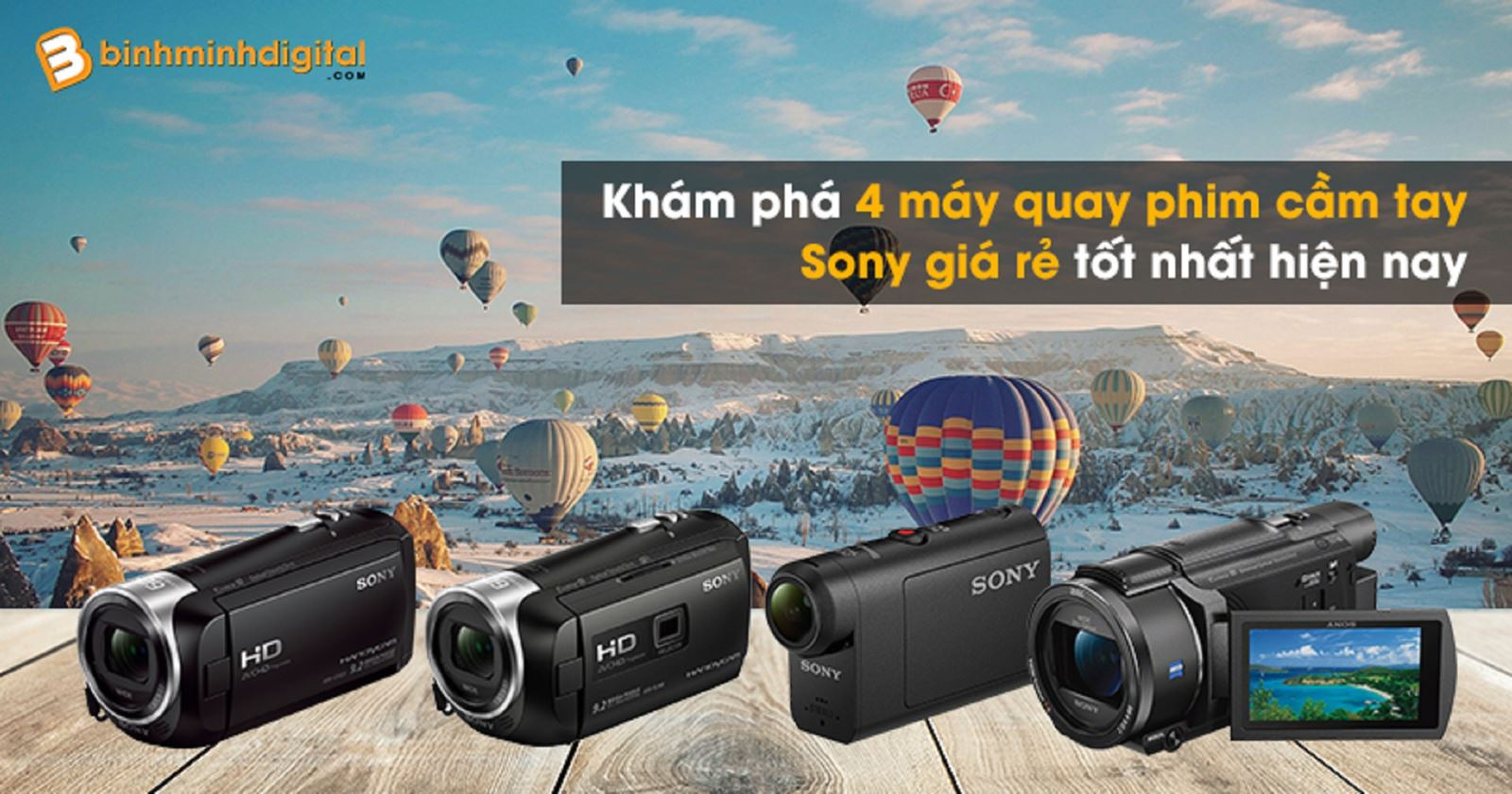 Khám phá4 máy quay phim cầm tay Sony giá rẻ tốt nhất hiện nay