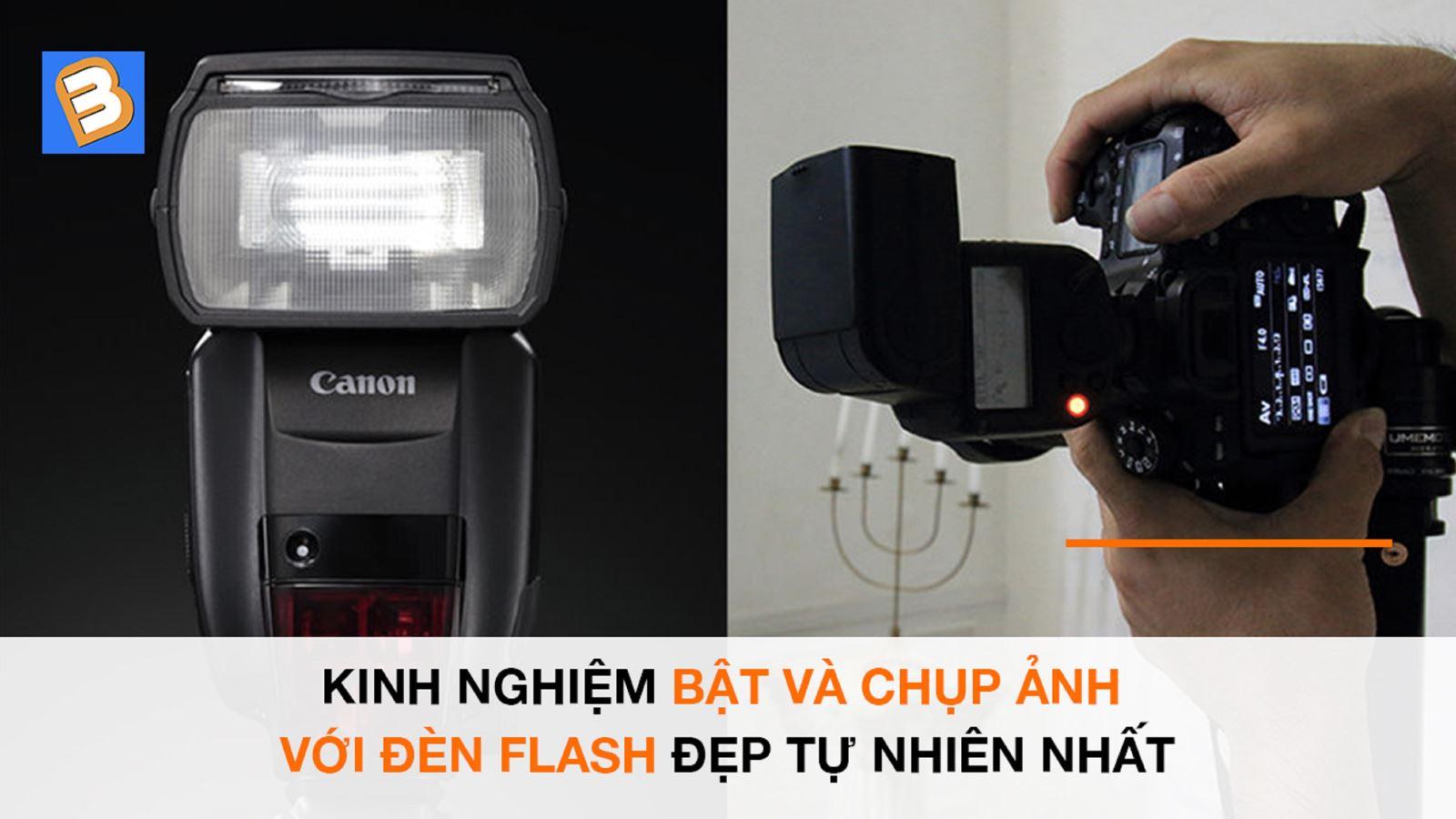 Kinh nghiệm bật và chụp ảnhvới đèn Flash đẹptự nhiên nhất