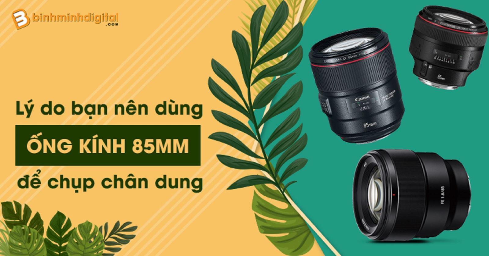 Lý do bạn nên dùng ống kính 85mm để chụp chân dung
