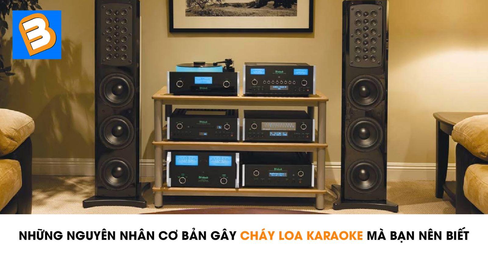 Nhữngnguyên nhân cơ bảngây cháy loa karaoke mà bạn nên biết