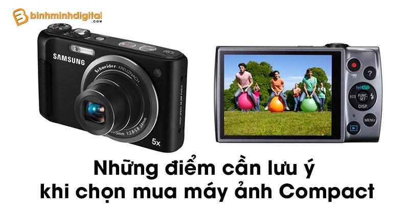Những điểm cần lưu ý khi chọn mua máy ảnh Compact