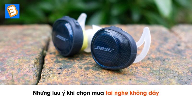 Những lưu ý khi chọn mua tai nghe không dây