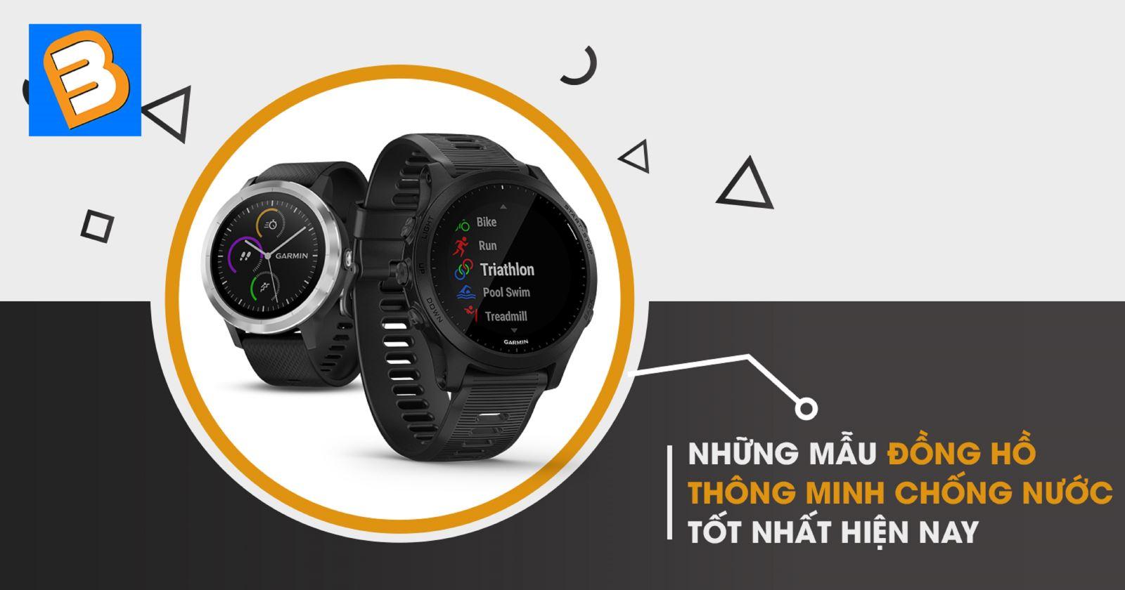 Những mẫu đồng hồ thông minh chống nước tốt nhất hiện nay