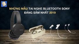 Những mẫu tai nghe Bluetooth Sony đáng sắm nhất 2019