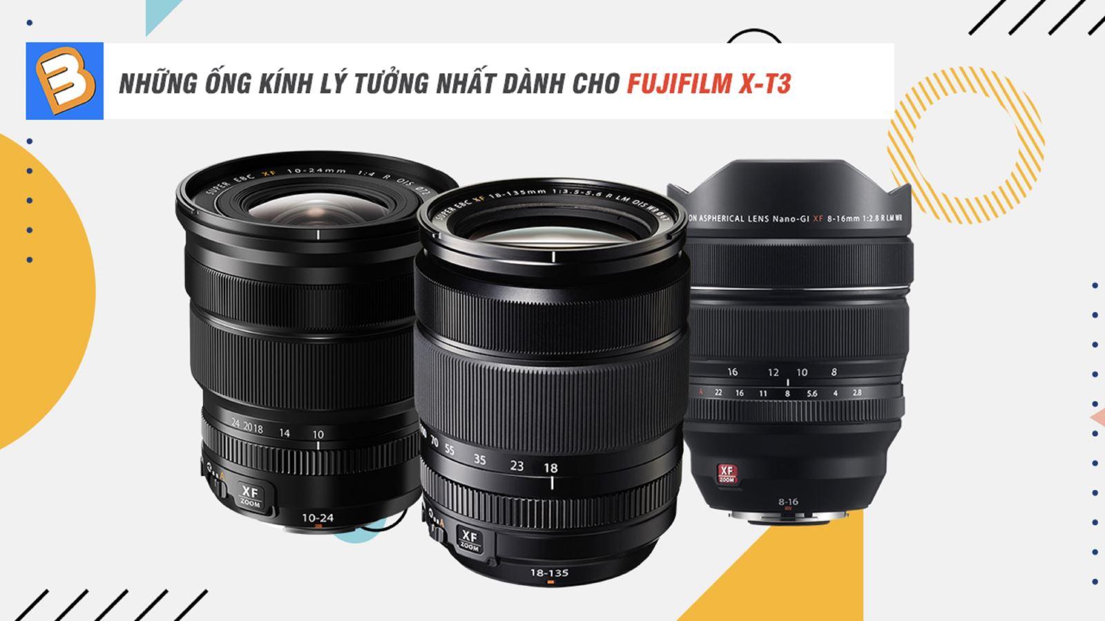 Những ống kính lý tưởng nhất dành cho Fujifilm X-T3