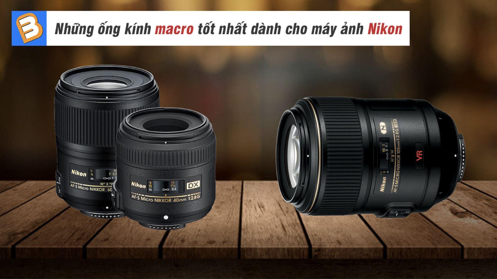 Những ống kính macro tốt nhất dành cho máy ảnh Nikon