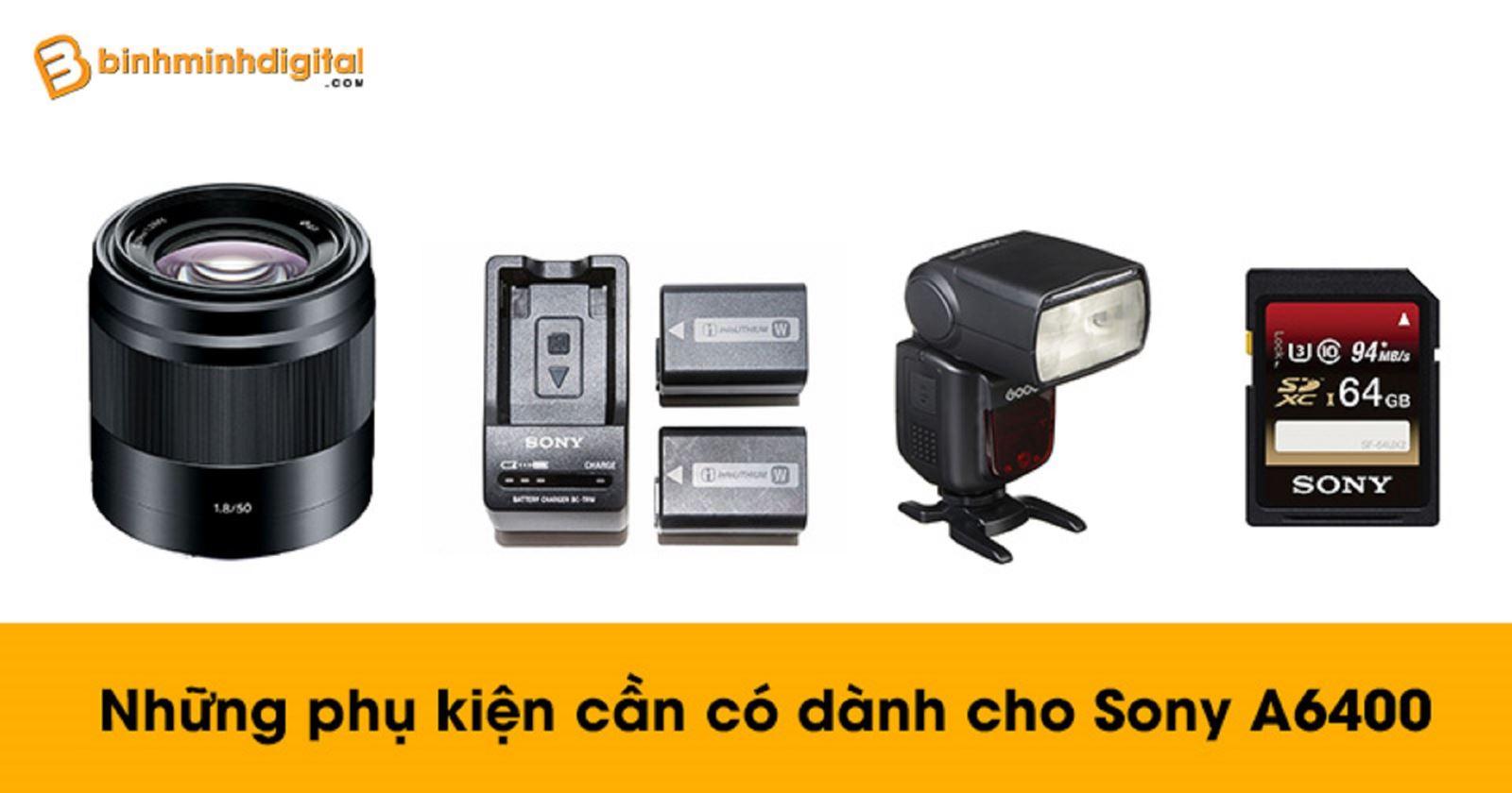 Những phụ kiện cần có cho máy ảnh Sony A6400