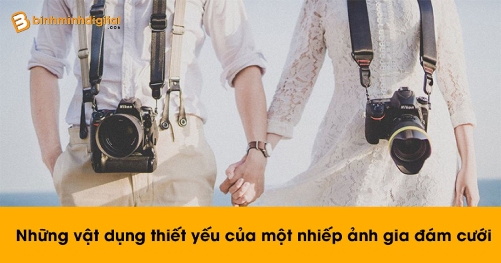 Những vật dụng thiết yếu của một nhiếp ảnh gia đám cưới