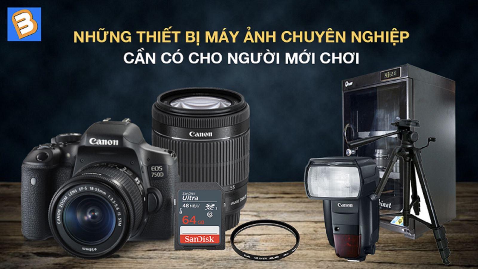 Những thiết bị máy ảnh chuyên nghiệp cần có cho người mới chơi
