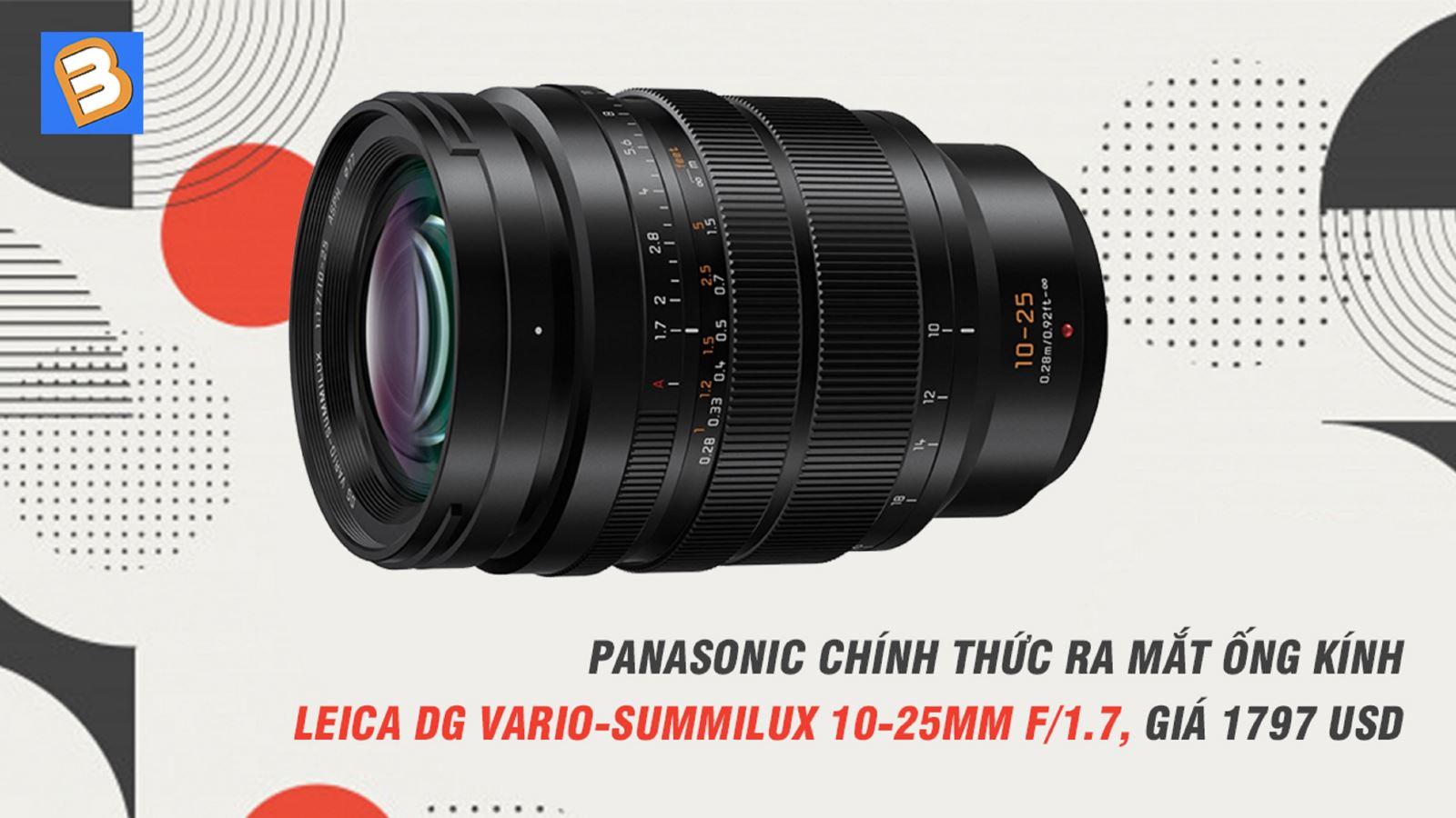 Panasonic chính thức ra mắt ống kínhLeica DG Vario-Summilux 10-25mm f/1.7, giá 1797USD