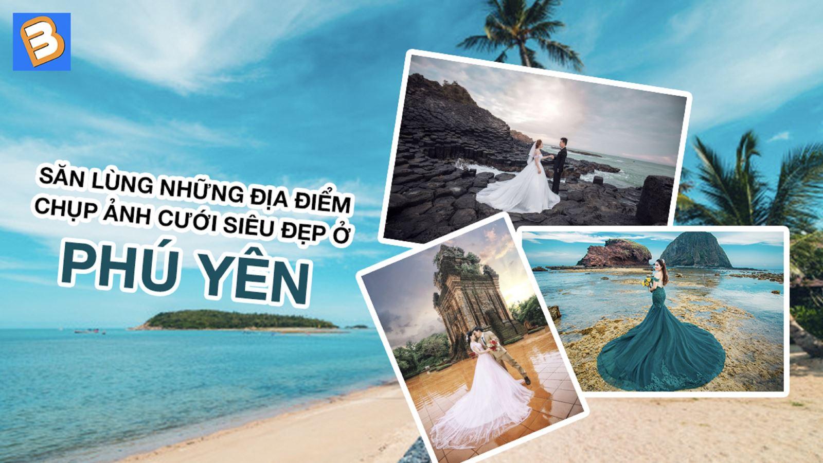 Săn lùng những địa điểm chụp ảnh cưới siêu đẹp ở Phú Yên