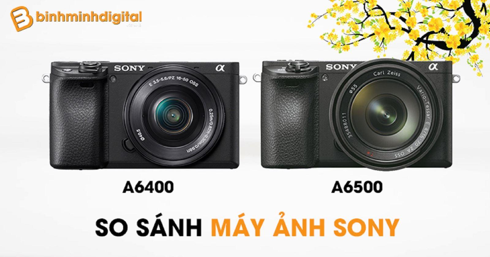 So sánh máy ảnh Sony a6400 vàa6500