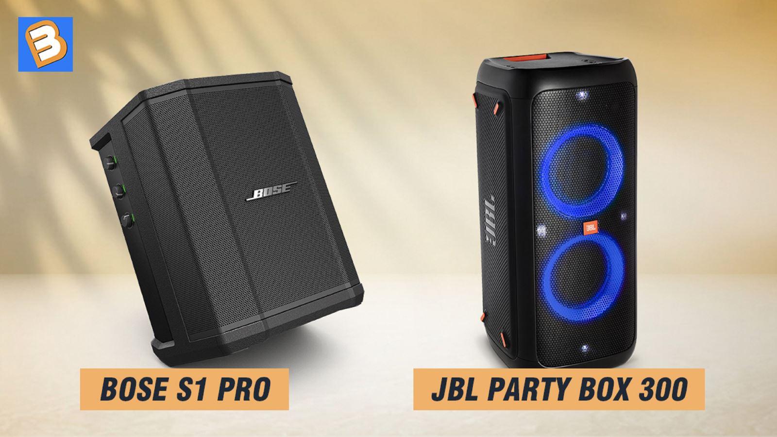 So sánhBose S1 Pro và JBL PartyBox 300