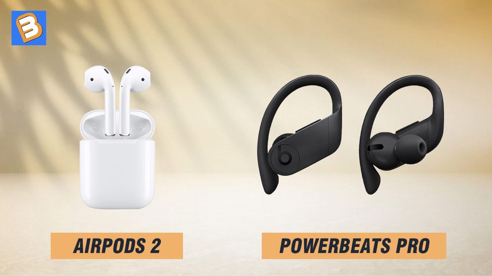 So sánh tai nghe AirPods 2 và Powerbeats Pro