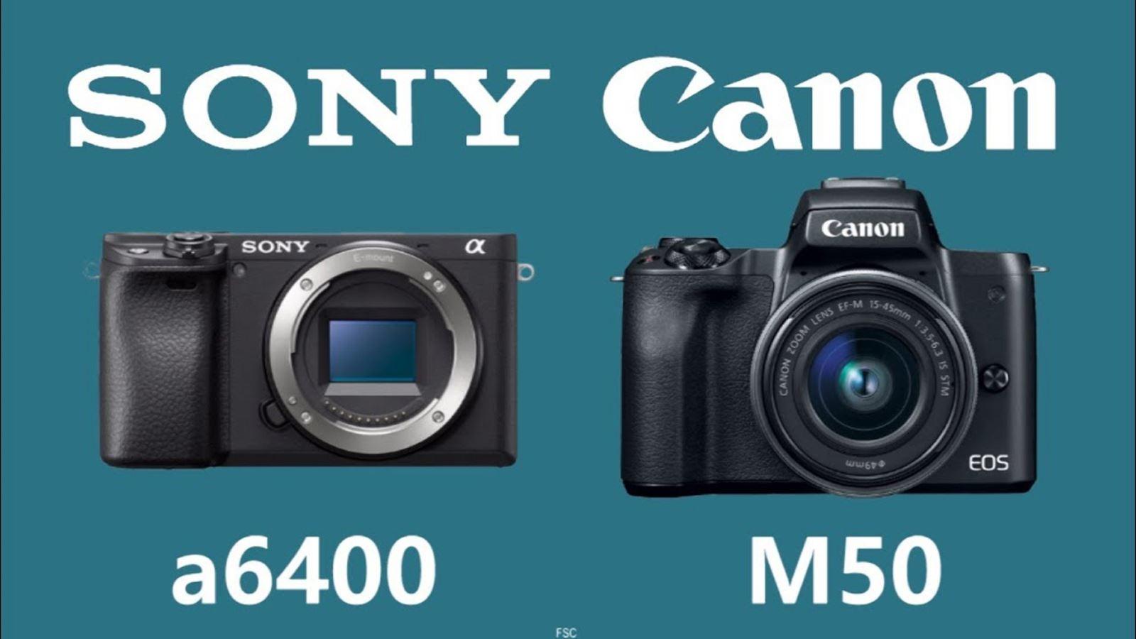 So sánh Sony A6400 với Canon EOS M50