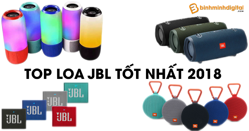 TOP lOA JBL TỐT NHẤT 2018