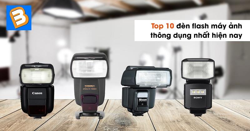 Top 10 đèn flash máy ảnh thông dụng nhất hiện nay