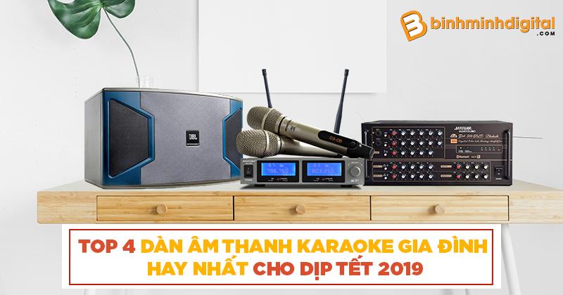 Top 4 dàn âm thanh Karaoke gia đình hay nhất cho dịp tết 2019