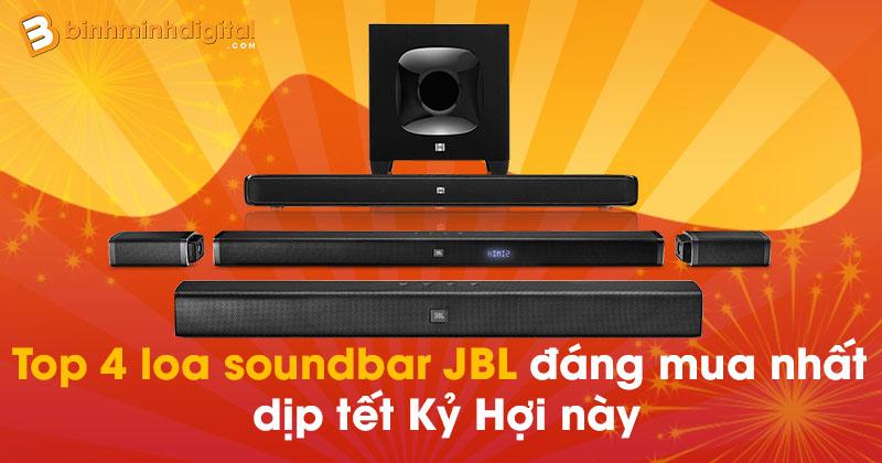 Top 4 loa soundbar JBL đáng mua nhất dịp tết Kỷ Hợi này