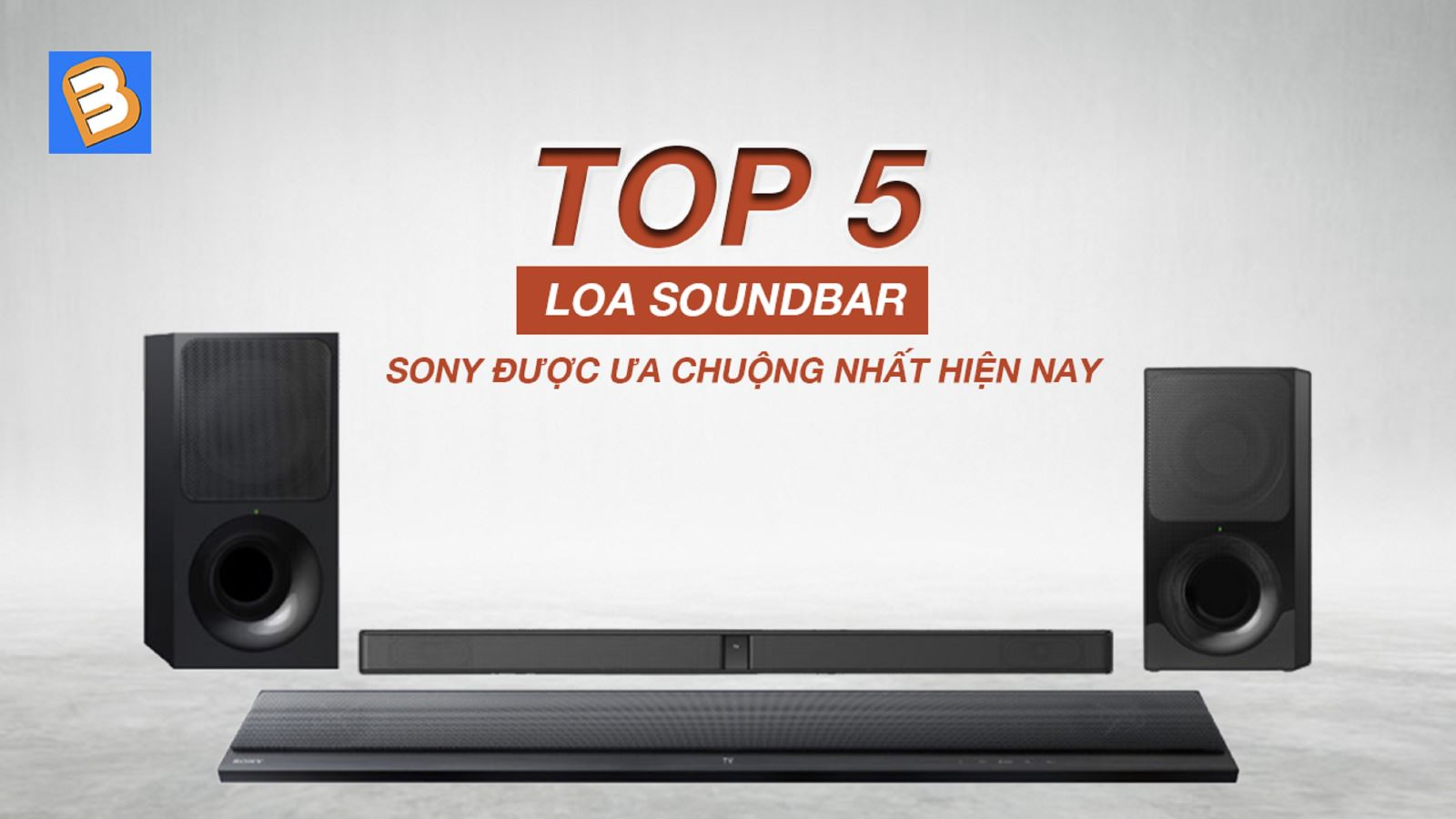 Top 5loa soundbar Sony được ưa chuộng nhấthiện nay