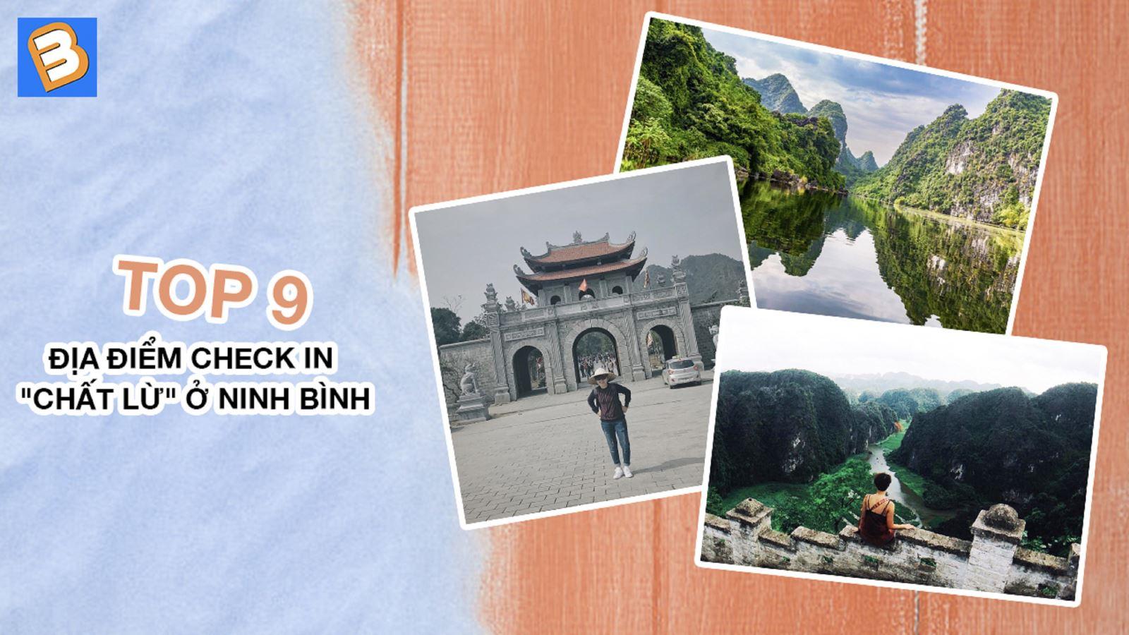 Top 9 địa điểm check in 'chất lừ' ở Ninh Bình