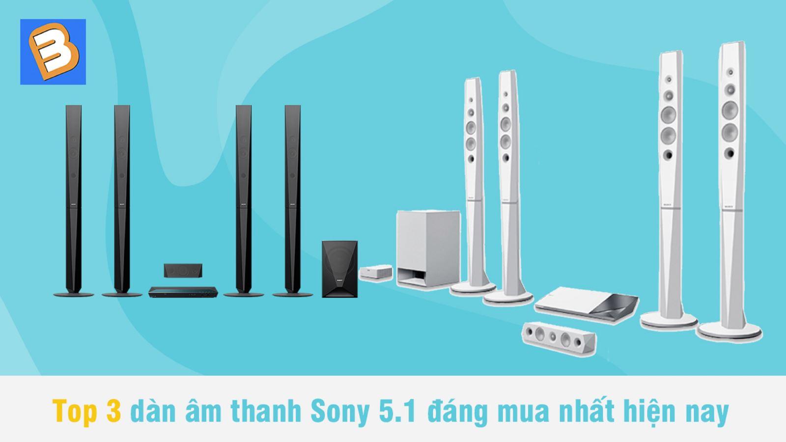 Top3 dàn âm thanh Sony 5.1 đáng mua nhất hiện nay