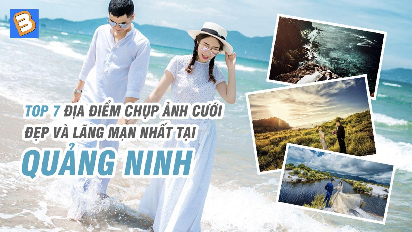 Top 7 địa điểm chụp ảnh cưới đẹp và lãng mạn nhất tại Quảng Ninh