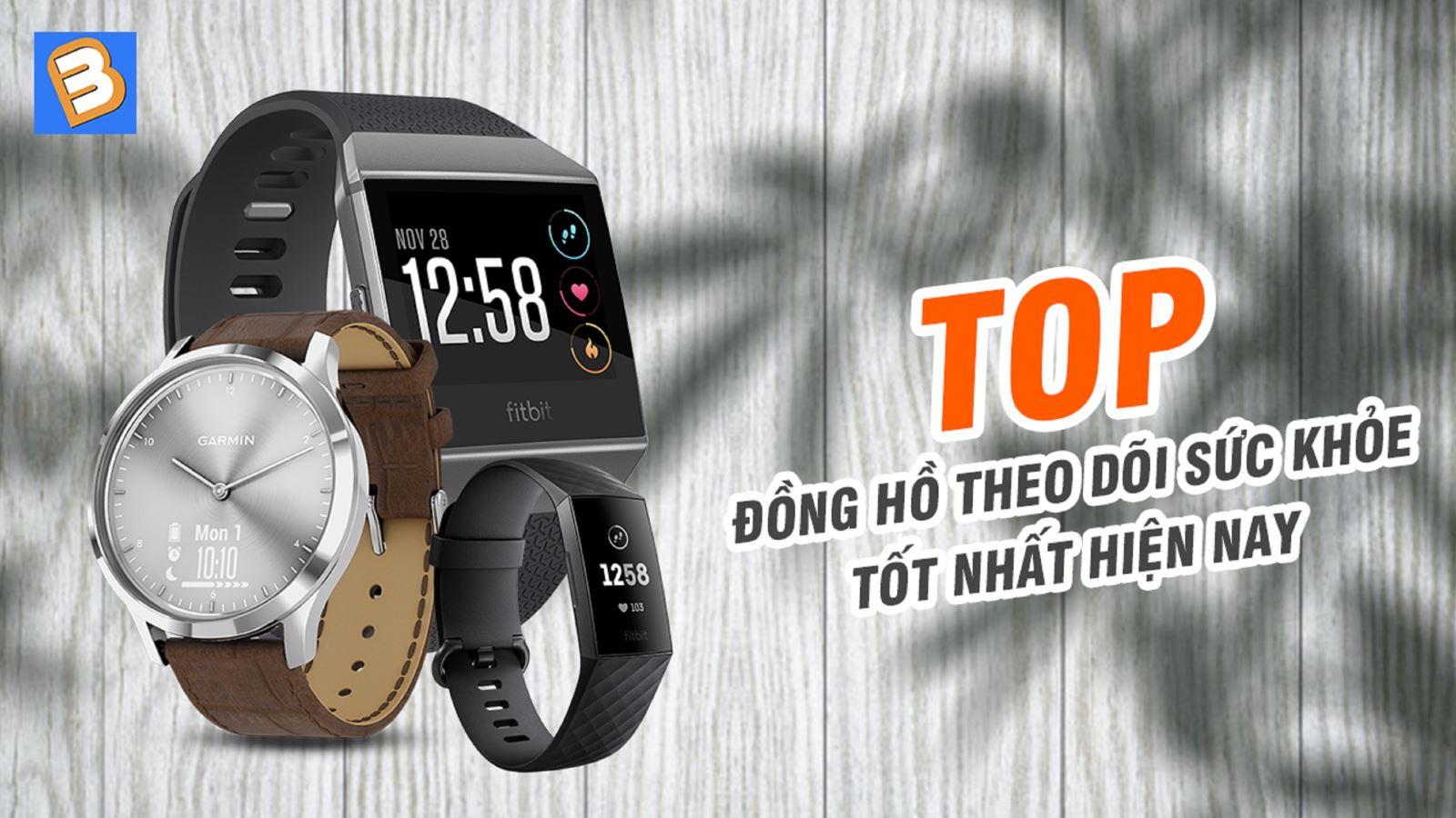 Top đồng hồ theo dõi sức khỏe tốt nhất hiện nay