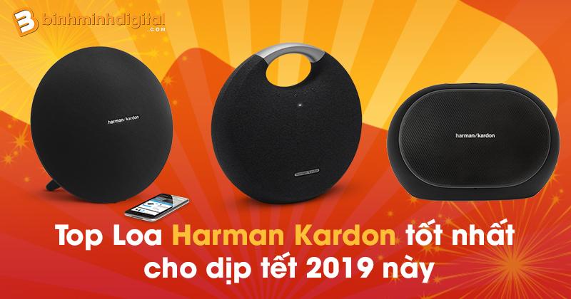 Top Loa Harman Kardon tốt nhất cho dịp tết 2019 này