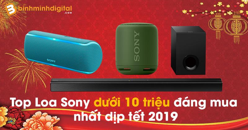 Top Loa Sony dưới 10 triệu đáng mua nhất dịp tết 2019