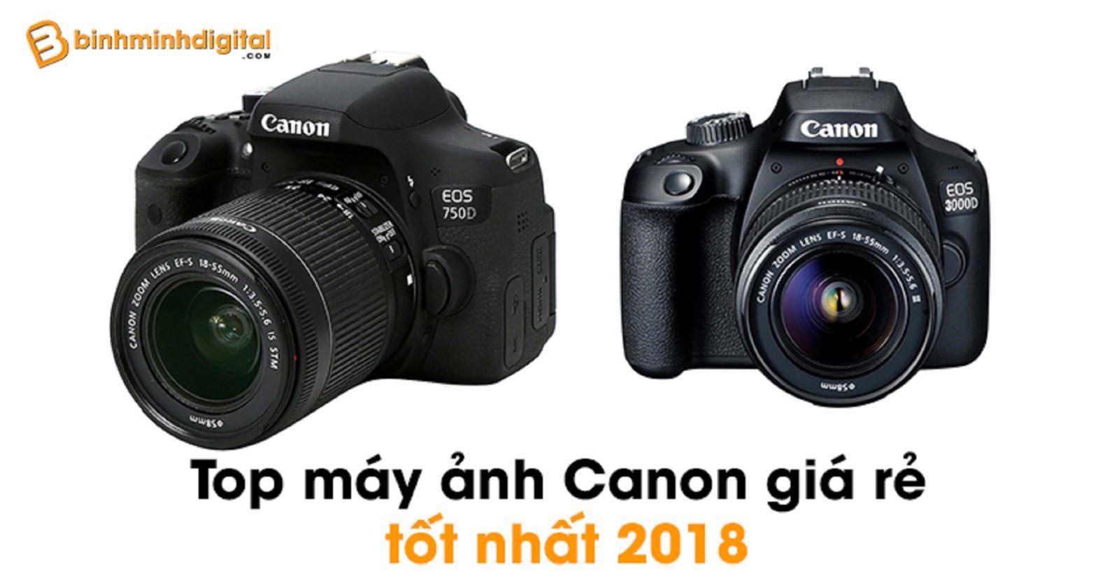 Top máy ảnh Canon giá rẻ tốt nhất 2018