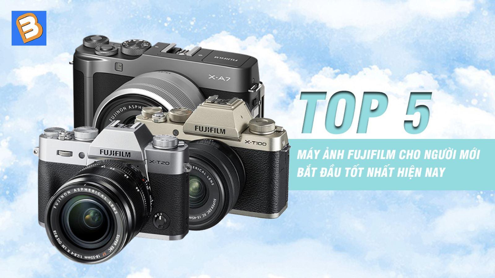 Top 5 máy ảnh Fujifilm cho người mới bắt đầu tốtnhất hiện nay