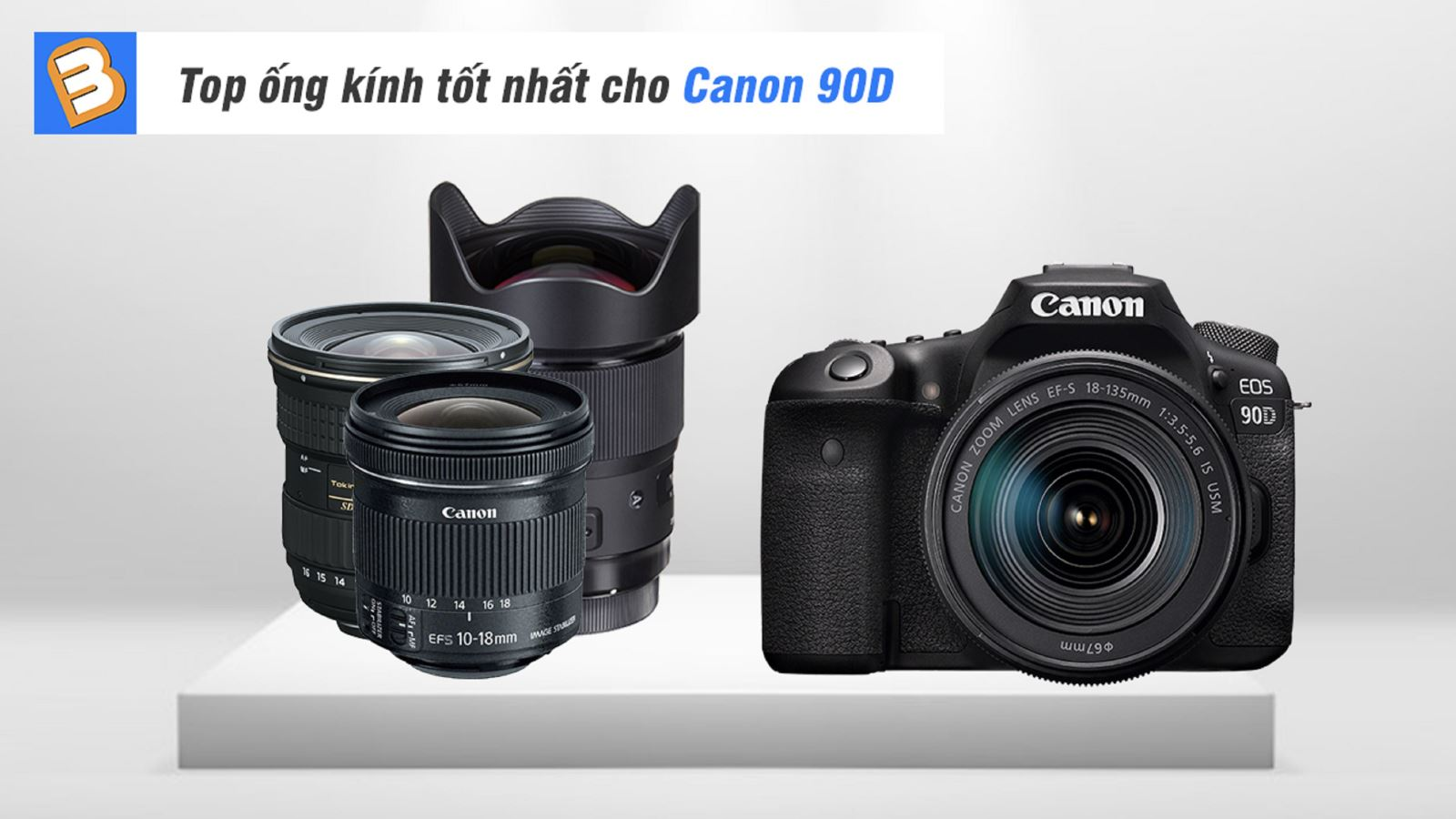 Top ống kính tốt nhất cho Canon 90D