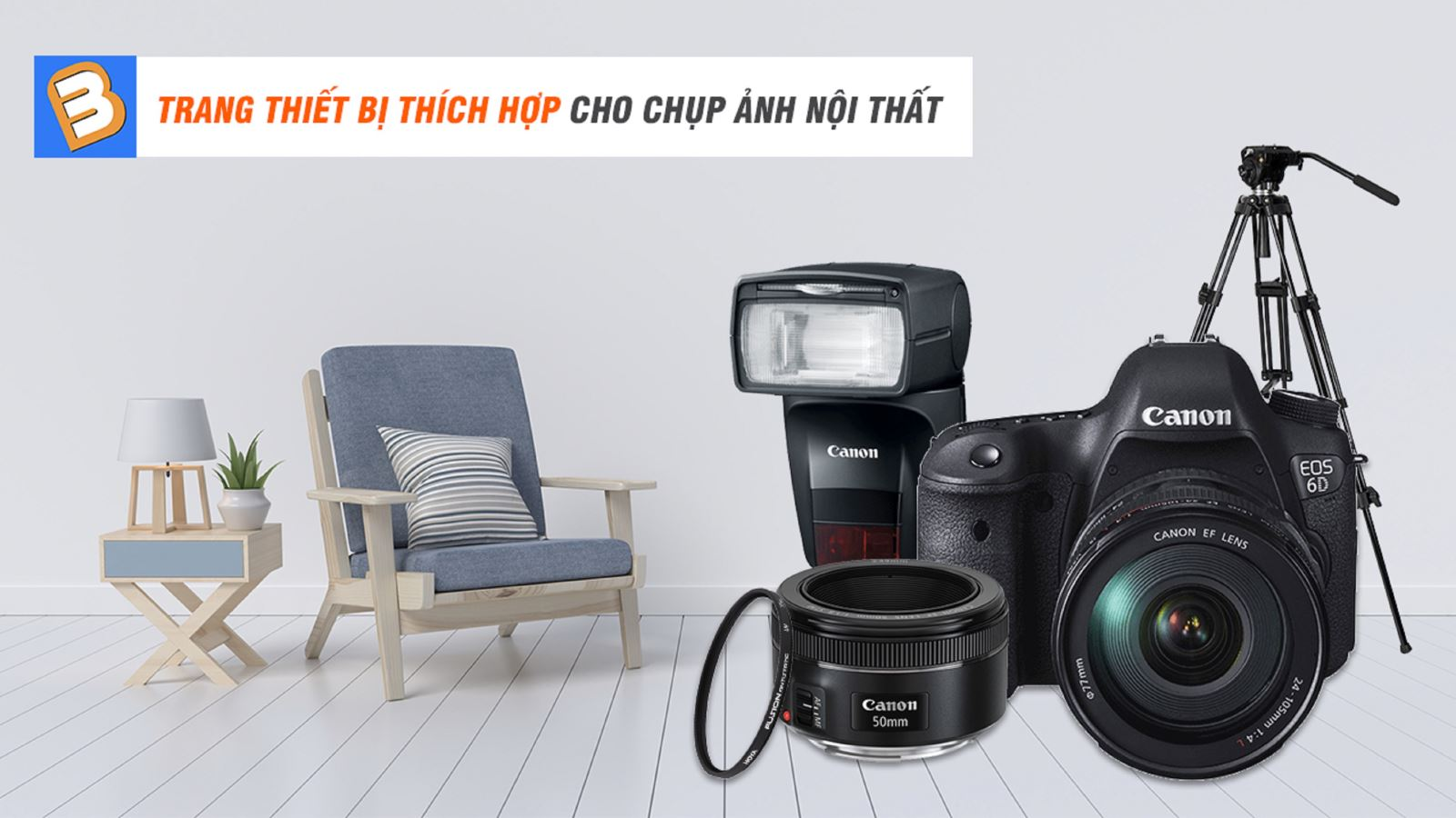 Trang thiết bị thích hợp cho chụp ảnh nội thất