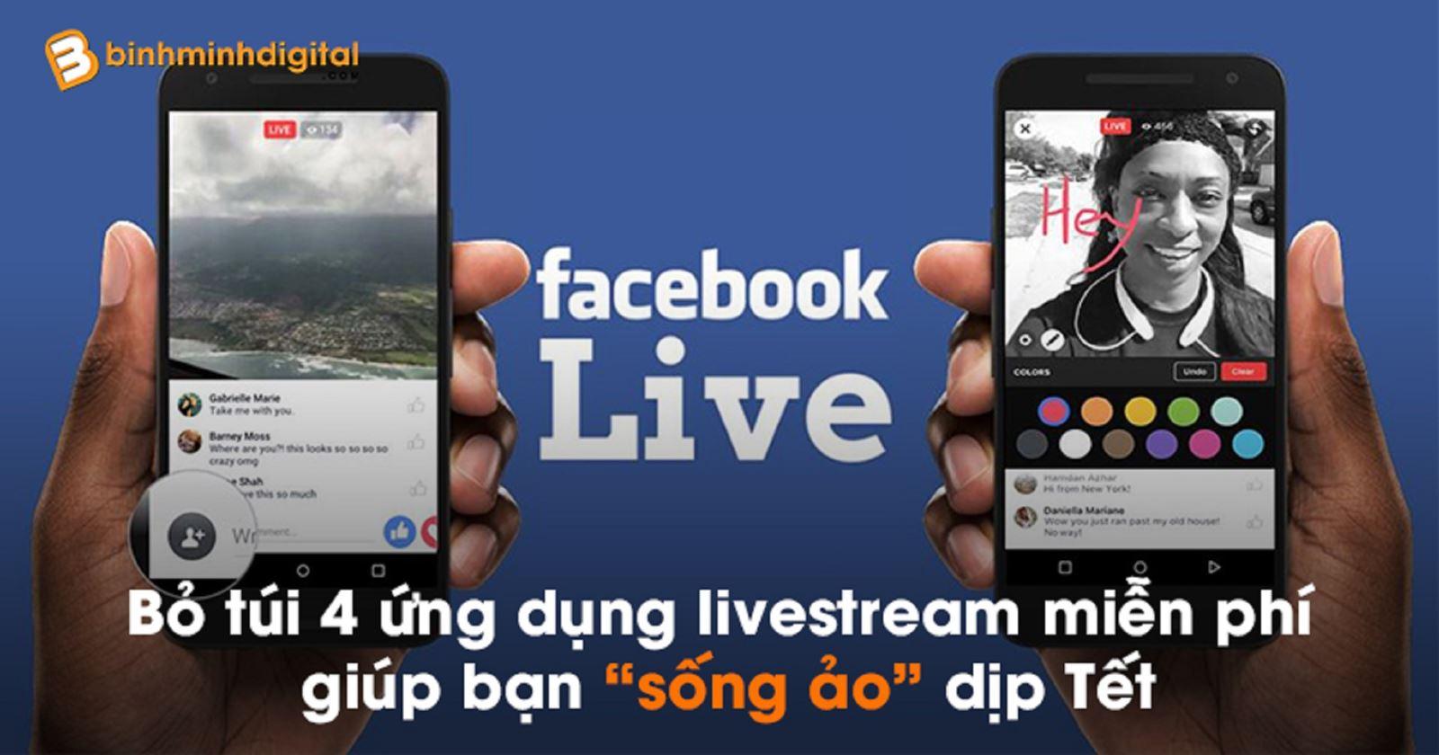 """Bỏ túi 4 ứng dụng livestream miễn phí giúpbạn """"sống ảo"""" dịp Tết"""