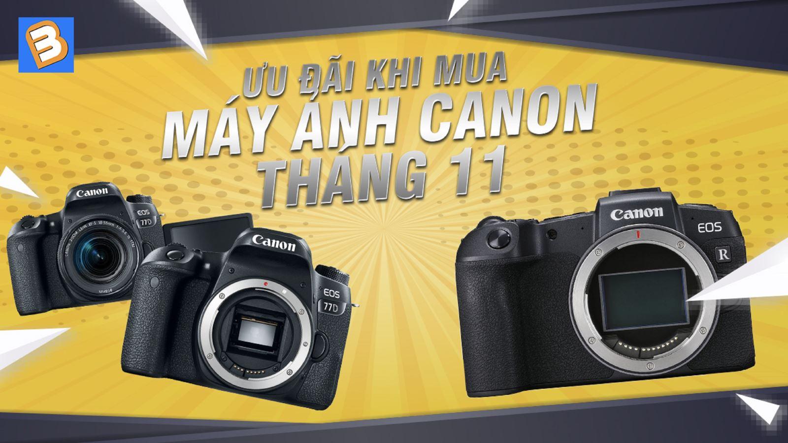 Ưu đãi bất ngờ khi mua máy ảnh Canon tháng 11