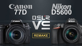 Khi Canon EOS 77D gặp Nikon D5600