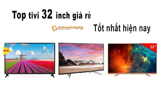 Top tivi 32 inch giá rẻ tốt nhất hiện nay