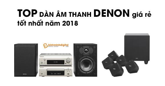 Top dàn âm thanh Denon giá rẻ tốt nhất 2018