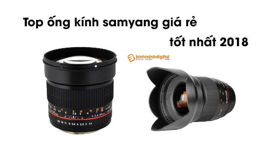 Top ống kính samyang giá rẻ tốt nhất 2018