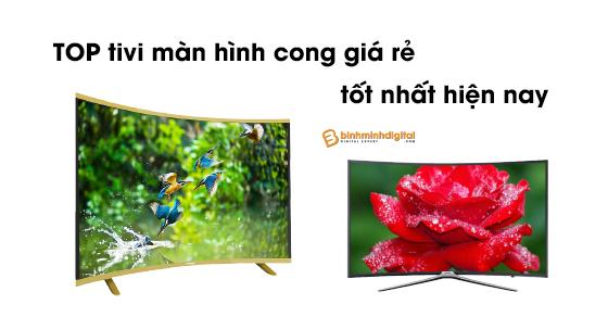 Top tivi màn hình cong giá rẻ tốt nhất hiện nay