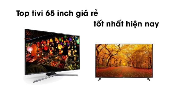 Top tivi 65 inch giá rẻ tốt nhất hiện nay