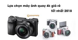 Lựa chọn máy ảnh quay 4k giá rẻ tốt nhất 2018
