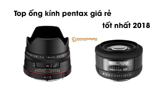 Top ống kính pentax giá rẻ tốt nhất 2018